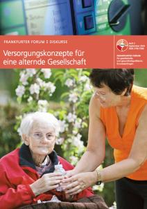 PDF lesen: Heft 2 - Versorgungskonzepte für eine alternde Gesellschaft
